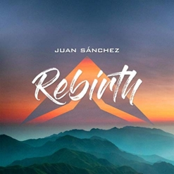 Cover image of the album Rebirth (single) by Juan Sanchez