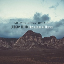Cover image of the album No One's Gonna Love You (single) by Judson Hurd