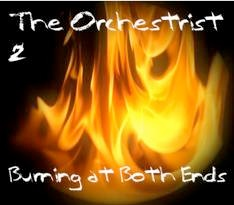 Cover image of the album The Orchestrist 2 - Burning At Both Ends by Justin Rayna