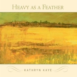 Cover image of the album Heavy as a Feather by Kathryn Kaye