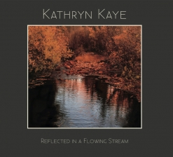 Cover image of the album Reflected In a Flowing Stream by Kathryn Kaye