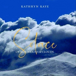 Cover image of the album Solace of Mountains and Clouds by Kathryn Kaye