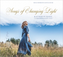 Cover image of the album Songs of Changing Light by Kathryn Kaye