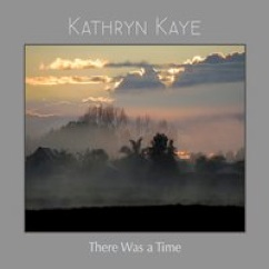 Cover image of the album There Was A Time by Kathryn Kaye