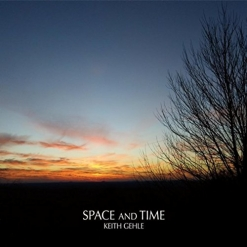 Cover image of the album Space and Time by Keith Gehle
