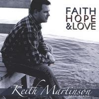 Cover image of the album Faith, Hope & Love by Keith Martinson