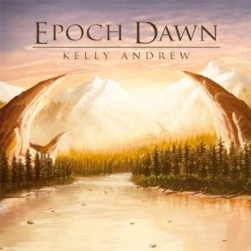 Cover image of the album Epoch Dawn by Kelly Andrew