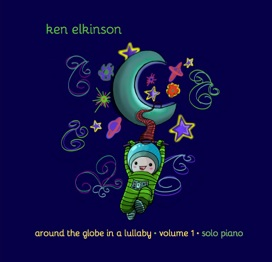 Cover image of the album Around the Globe in a Lullaby, Volume 1 by Ken Elkinson
