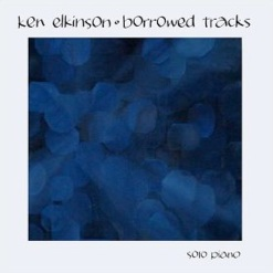 Cover image of the album Borrowed Tracks by Ken Elkinson