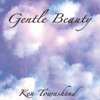 Cover image of the album Gentle Beauty by Ken Townshend