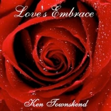 Cover image of the album Love's Embrace by Ken Townshend