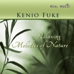 Cover image of the album Relaxing Melodies of Nature by Kenio Fuke