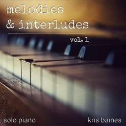 Cover image of the album Melodies & Interludes, Vol. 1 by Kris Baines