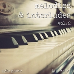 Cover image of the album Melodies & Interludes, Vol. 2 by Kris Baines
