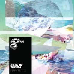 Cover image of the album Born of the Sea EP by Laura Sullivan