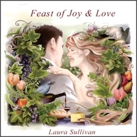 Cover image of the album Feast of Joy & Love by Laura Sullivan