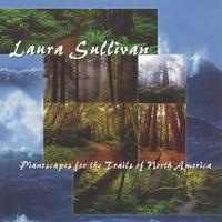 Cover image of the album Pianoscapes for the Trails of North America by Laura Sullivan