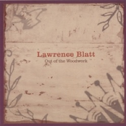 Cover image of the album Out of the Woodwork by Lawrence Blatt