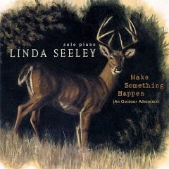 Cover image of the album Make Something Happen by Linda Seeley
