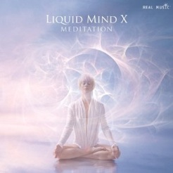 Cover image of the album Liquid Mind X: Meditation by Liquid Mind