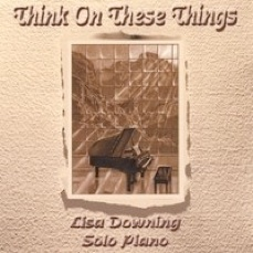 Cover image of the album Think On These Things by Lisa Downing