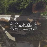 Cover image of the album Creekside by Lisa Drake