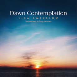 Cover image of the album Dawn Contemplation (single) by Lisa Swerdlow