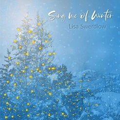 Cover image of the album Sing Me of Winter (single) by Lisa Swerdlow