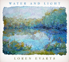Cover image of the album Water and Light by Loren Evarts
