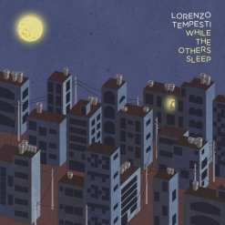 Cover image of the album While the Others Sleep by Lorenzo Tempesti