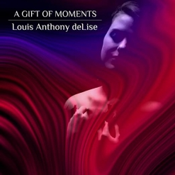 Cover image of the album A Gift of Moments by Louis Anthony deLise
