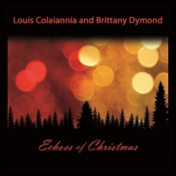 Cover image of the album Echoes of Christmas by Louis Colaiannia and Brittany Dymond