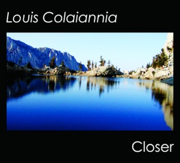 Cover image of the album Closer by Louis Colaiannia