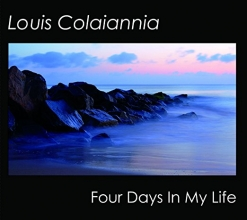 Cover image of the album Four Days In My Life by Louis Colaiannia