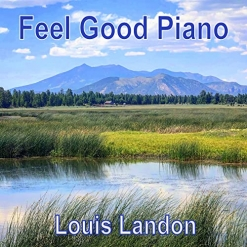 Cover image of the album Feel Good Piano by Louis Landon