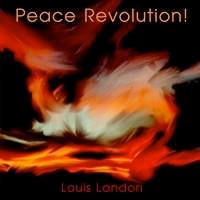 Cover image of the album Peace Revolution! by Louis Landon