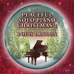 Cover image of the album Peaceful Solo Piano Christmas 2 by Louis Landon