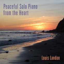 Cover image of the album Peaceful Solo Piano from the Heart by Louis Landon