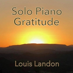 Cover image of the album Solo Piano Gratitude by Louis Landon