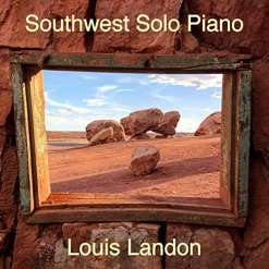 Cover image of the album Southwest Solo Piano by Louis Landon
