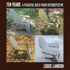 Cover image of the album Ten Years: A Peaceful Solo Piano Retrospective by Louis Landon