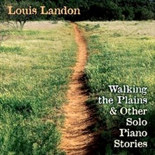 Cover image of the album Walking the Plains & Other Solo Piano Stories  by Louis Landon