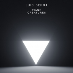 Cover image of the album Piano Creatures by Luis Berra