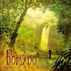 Cover image of the album El Dorado by Luna Blanca