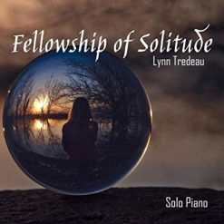 Cover image of the album Fellowship of Solitude by Lynn Tredeau