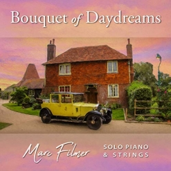 Cover image of the album Bouquet of Daydreams by Marc Filmer