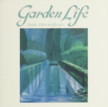 Cover image of the album Garden Life by Mark Birmingham
