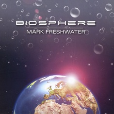 Cover image of the album Biosphere by Mark Freshwater