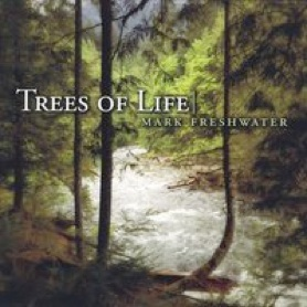 Cover image of the album Trees of Life by Mark Freshwater