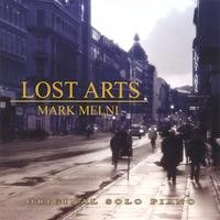 Cover image of the album Lost Arts by Mark Melni